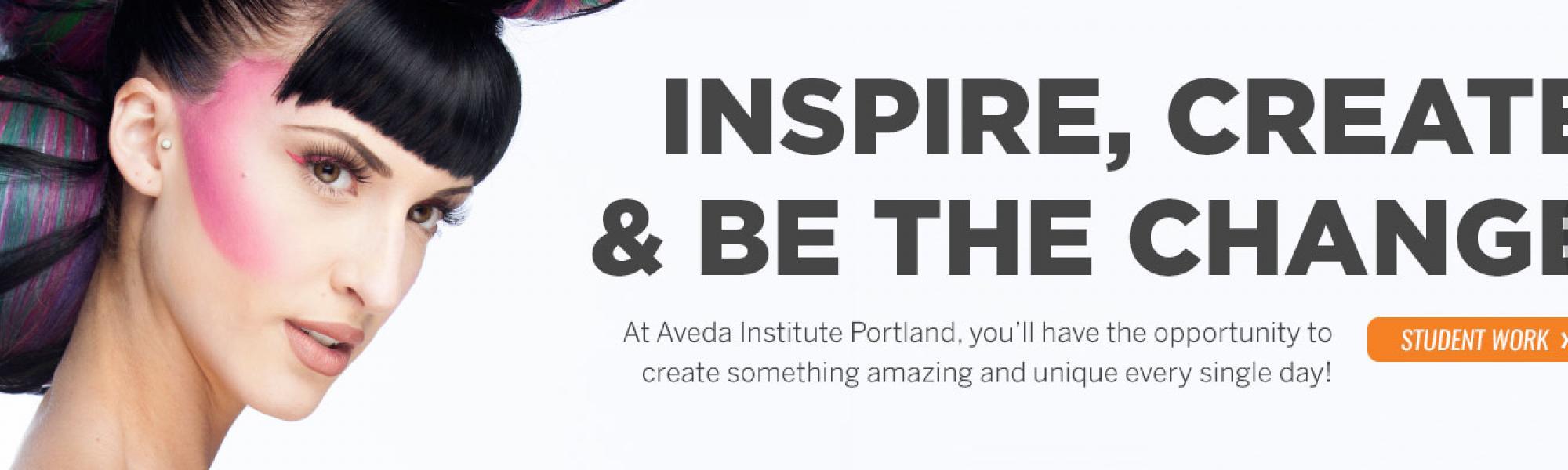 Inspire, Create, Change - Aveda Institute Portland